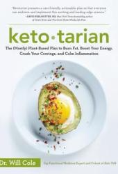 Ketotarian: The (Mostly) Plant-Based Plan to Burn Fat, Boost Your Energy, Crush Your Cravings, and Calm Inflammation Book Pdf
