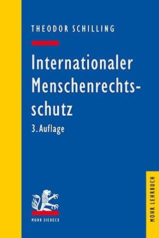 Internationaler Menschenrechtsschutz: Das Recht der EMRK und des IPbpR