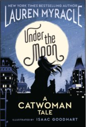 Under The Moon: A Catwoman Tale Book Pdf