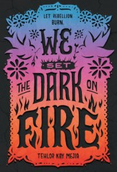 We Set the Dark on Fire (We Set the Dark on Fire, #1) Pdf Book