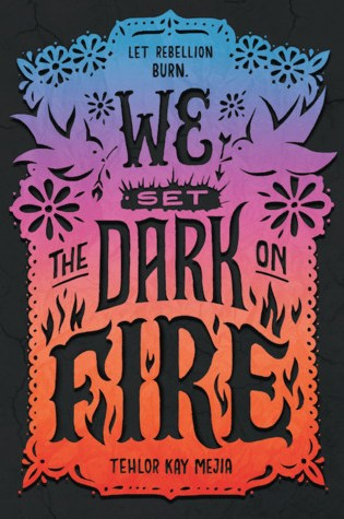 We Set the Dark on Fire (We Set the Dark on Fire, #1) Book Pdf ePub