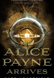 Alice Payne Arrives (Alice Payne, #1) Pdf Book