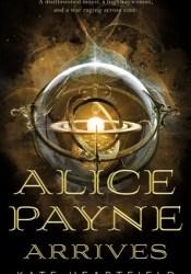 Alice Payne Arrives (Alice Payne, #1) Pdf Book