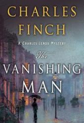 The Vanishing Man: A Prequel to the Charles Lenox Series (Charles Lenox Mysteries prequel 2) Pdf Book