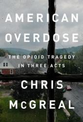 American Overdose: The Opioid Tragedy in Three Acts Pdf Book