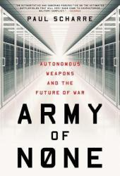 Army of None: Autonomous Weapons and the Future of War Book Pdf