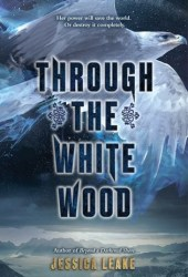 Through the White Wood Pdf Book