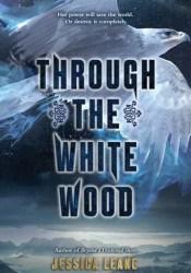 Through the White Wood Pdf Book