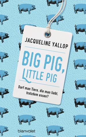Big Pig, Little Pig: Darf man Tiere, die man liebt, trotzdem essen?