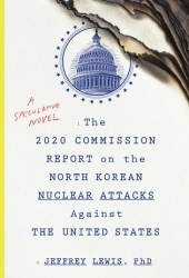 The 2020 Commission Report on the North Korean Nuclear Attacks Against the United States: A Speculative Novel Pdf Book