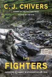 The Fighters: Americans in Combat in Afghanistan and Iraq Pdf Book