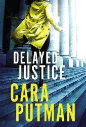 Delayed Justice (Hidden Justice #3) Pdf Book