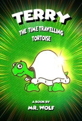 Terry: The Time Travelling Tortoise