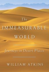 The Immeasurable World: Journeys in Desert Places Pdf Book