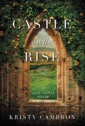 Castle on the Rise (Lost Castle, #2) Pdf Book