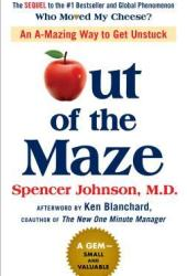 Out of the Maze: An A-Mazing Way to Get Unstuck Pdf Book