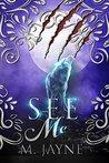 See Me by M. Jayne