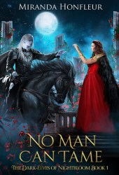 No Man Can Tame (The Dark-Elves of Nightbloom, #1) Book Pdf