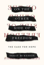 On the Other Side of Freedom: The Case for Hope Book Pdf