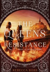 The Queen's Resistance (The Queen's Rising, #2) Pdf Book