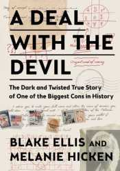 A Deal with the Devil: The Dark and Twisted True Story of One of the Biggest Cons in History Pdf Book