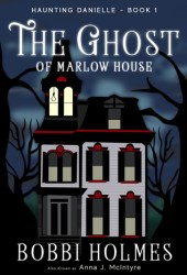 The Ghost of Marlow House (Haunting Danielle, #1) Book Pdf