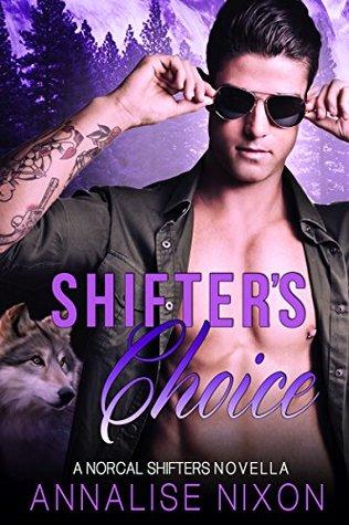 Shifter's Choice: A Norcal Shifters novella