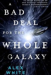 A Bad Deal for the Whole Galaxy (The Salvagers #2) Pdf Book