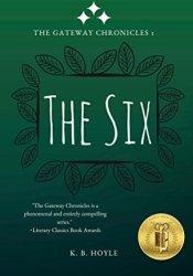 The Six (The Gateway Chronicles #1) Pdf Book