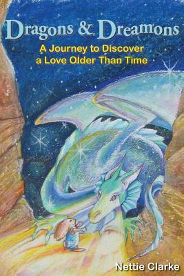 Dragons and Dreamons: A Journey to Discover a Love Older Than Time
