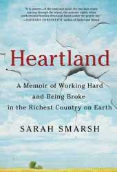 Heartland: A Memoir of Working Hard and Being Broke in the Richest Country on Earth Book Pdf