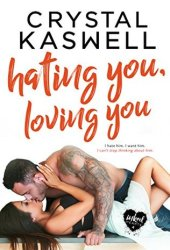 Hating You, Loving You Book