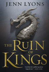 The Ruin of Kings (A Chorus of Dragons, #1) Pdf Book