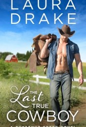The Last True Cowboy (Chestnut Creek, #1) Pdf Book