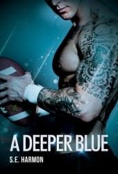 A Deeper Blue (Rules of Possession, #2) Pdf Book
