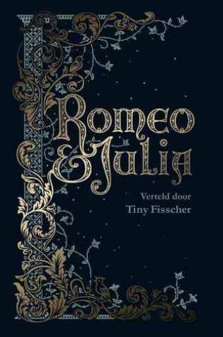 Romeo & Julia – William Shakespeare & Tiny Fisscher