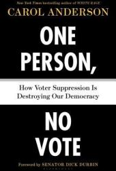 One Person, No Vote: How Voter Suppression Is Destroying Our Democracy Pdf Book