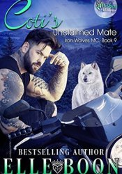 Coti's Unclaimed Mate (Iron Wolves MC, #9) Pdf Book