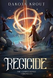 Regicide (The Completionist Chronicles, #2) Book Pdf