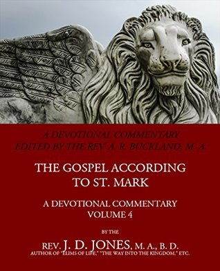 The Gospel according to St Mark: A Devotional Commentary: Volume 4