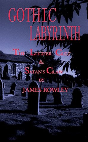 GOTHIC LABYRINTH: THE LUCIFER CULT & SATAN`S CLAW (GOTHIC SERIES)