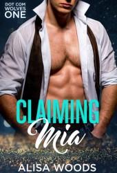 Claiming Mia (Dot Com Wolves 1) Book Pdf