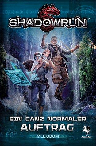Shadowrun: Ein ganz normaler Auftrag