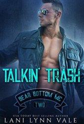 Talkin' Trash (Bear Bottom Guardians MC, #2) Pdf Book