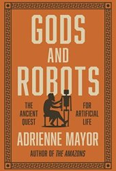 Gods and Robots: Myths, Machines, and Ancient Dreams of Technology Pdf Book