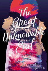 The Great Unknowable End Pdf Book