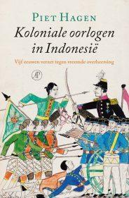 Koloniale oorlogen in Indonesië: Vijf eeuwen verzet tegen vreemde overheersing