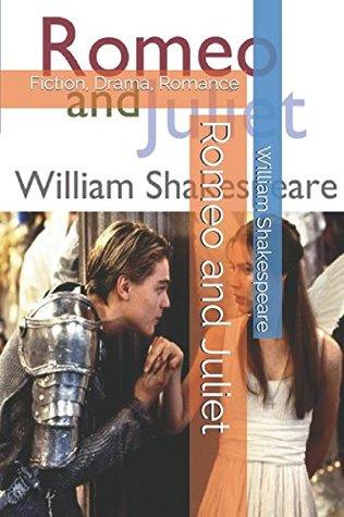 Romeo and Juliet: Fiction, Drama, Romance