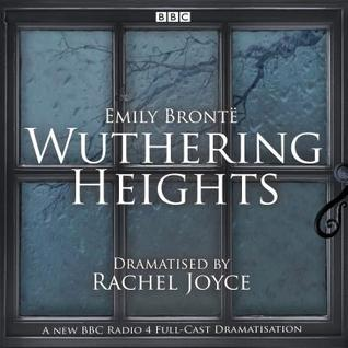 Wuthering Heights: A full-cast BBC radio dramatisation