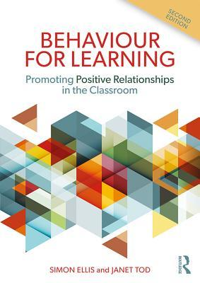 Behaviour for Learning: Promoting Positive Relationships in the Classroom